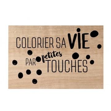 "tampon bois ""colorier sa vie"""