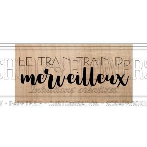 """TAMPON BOIS """"LE TRAIN TRAIN DU MERVEILLEUX"""""""
