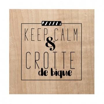 """Tampon bois """"Keep Calm and crotte de bique"""""""