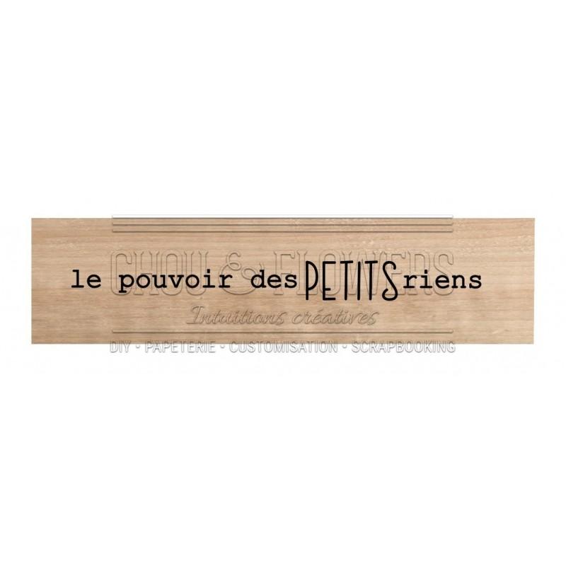 """Tampon bois """"LE POUVOIR DES PETITS RIENS"""""""