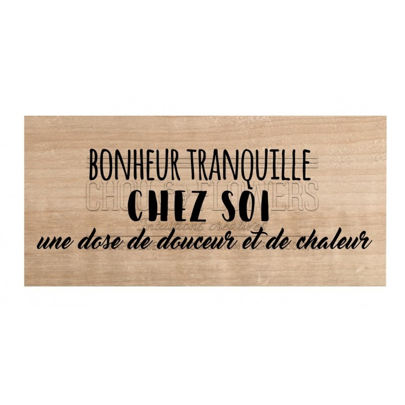 """Tampon bois """"BONHEUR TRANQUILLE"""""""